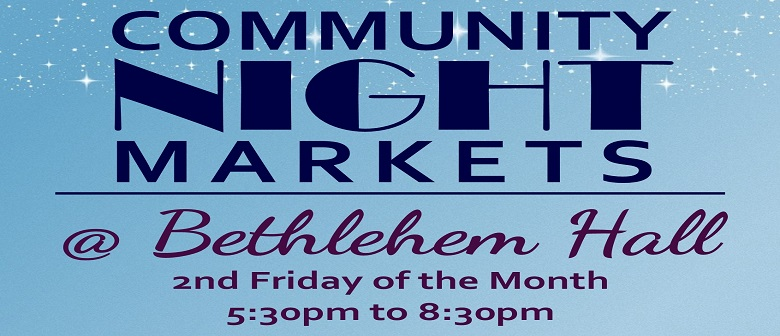 Community Night Markets at Bethlehem Hall