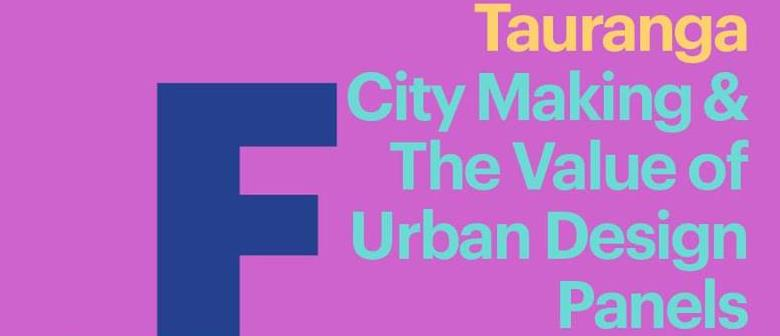 City Making & The Value of Urban Design Panels