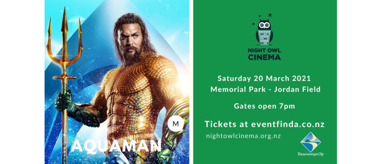Night Owl Cinema Presents Aquaman