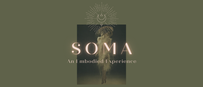 SOMA • An Embodied Experience
